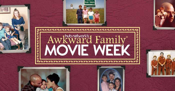 Hub Network's Awkward Family Movie Week